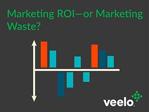 Marketing ROI or Marketing Waste? A Free Veelo Webinar.
