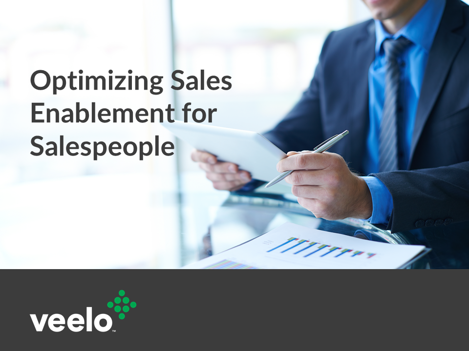 Optimizing Sales Enablement for Salespeople | Veelo