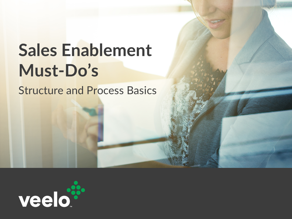 Sales Enablement Must-Do's | Veelo